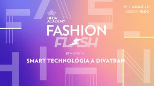 HFDA Academy Fashion Flash III Smart technológia a divatban