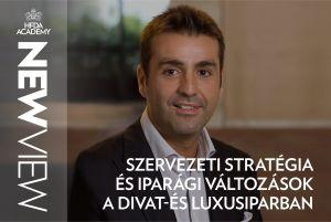 HFDA Academy: New View | 17. epizód | Szervezeti stratégia és iparági változások a divat-és luxusiparban